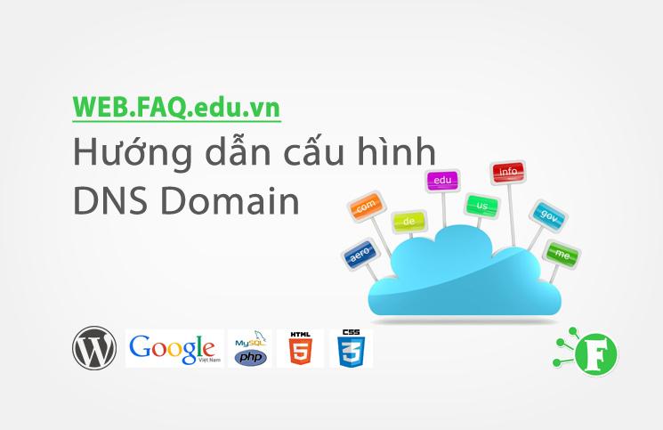 Hướng dẫn cấu hình DNS Domain