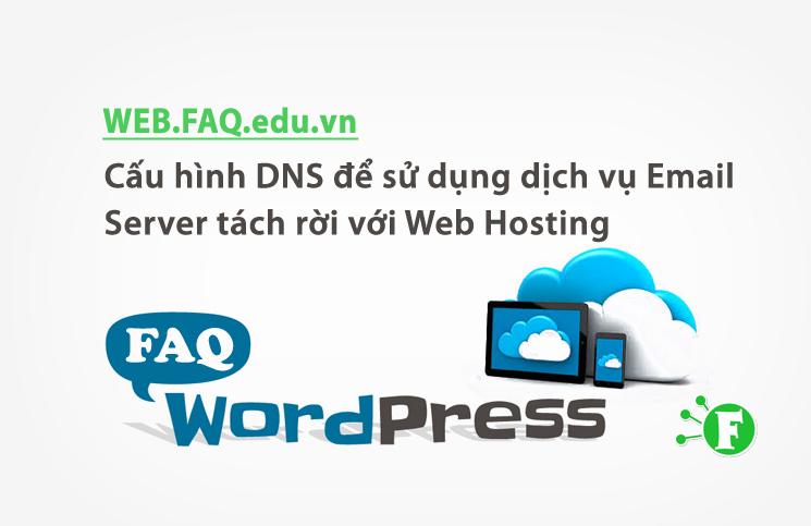 Cấu hình DNS để sử dụng dịch vụ Email Server tách rời với Web Hosting