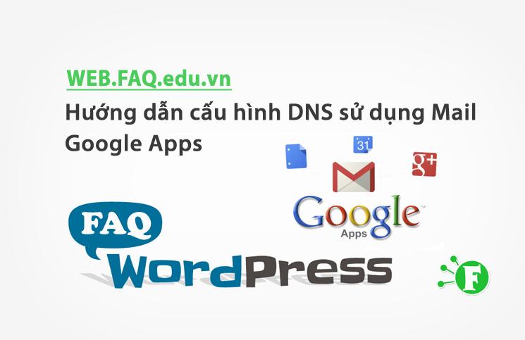 Hướng dẫn cấu hình DNS sử dụng Mail Google Apps