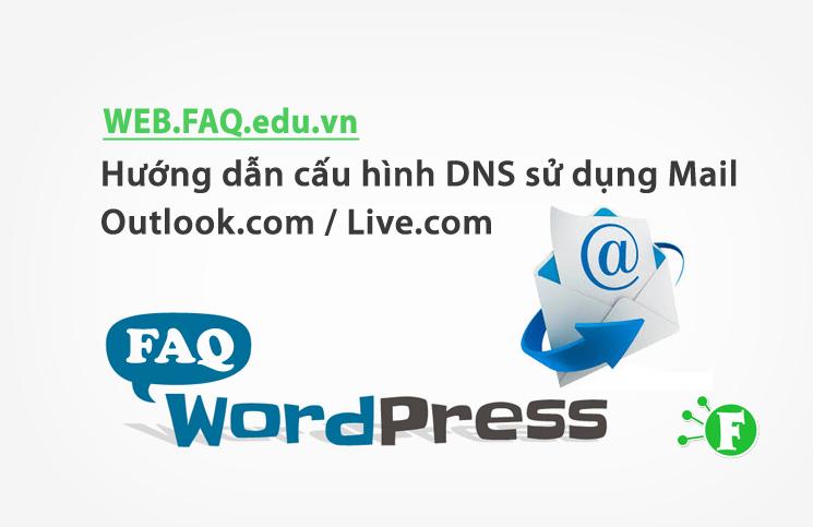 Hướng dẫn cấu hình DNS sử dụng Mail Outlook.com / Live.com