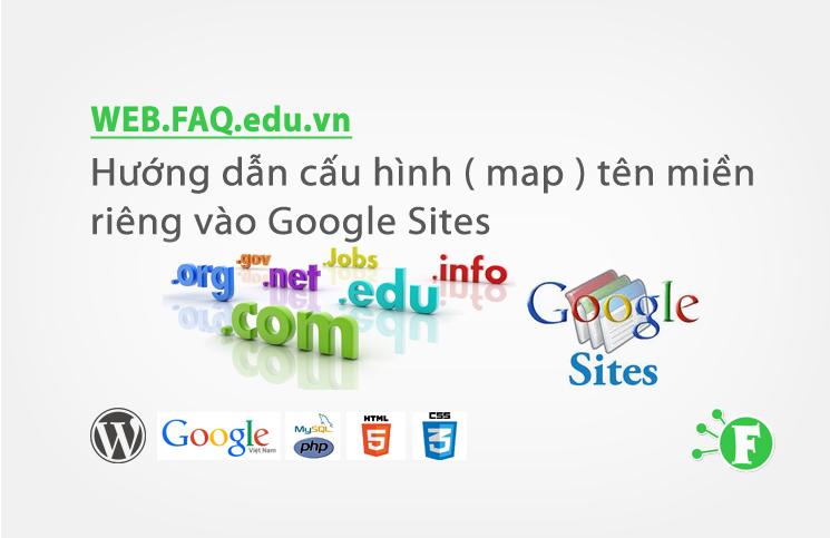 Hướng dẫn cấu hình Map tên miền riêng vào Google Sites