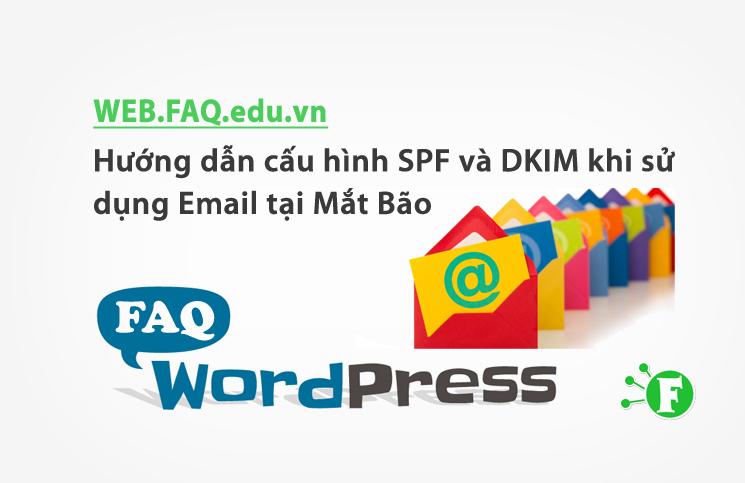 Hướng dẫn cấu hình SPF và DKIM khi sử dụng Email tại Mắt Bão