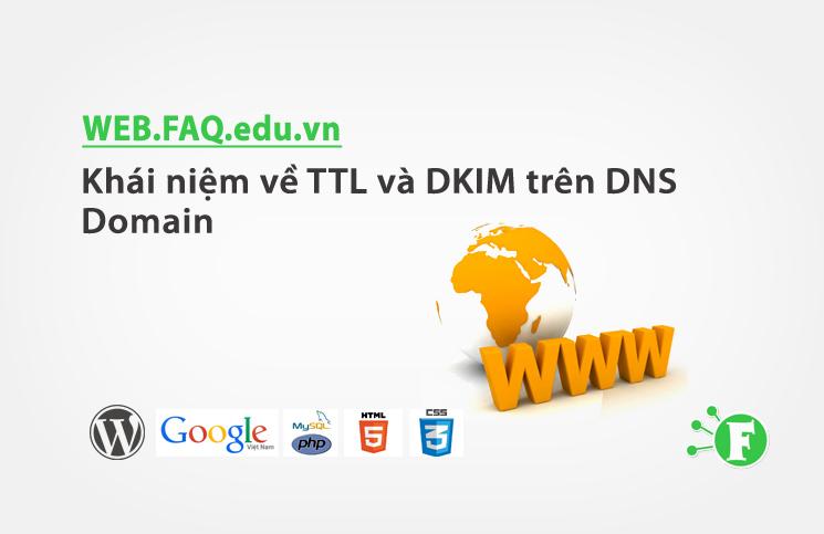 Khái niệm về TTL và DKIM trên DNS Domain