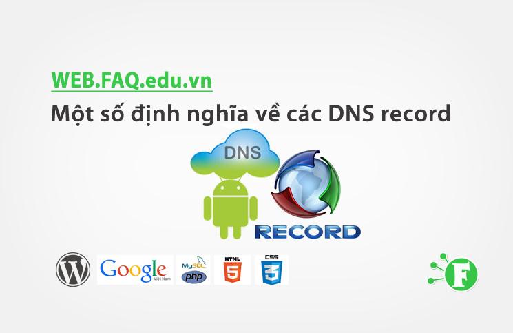 Một số định nghĩa về các DNS record
