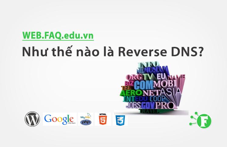 Như thế nào là Reverse DNS?