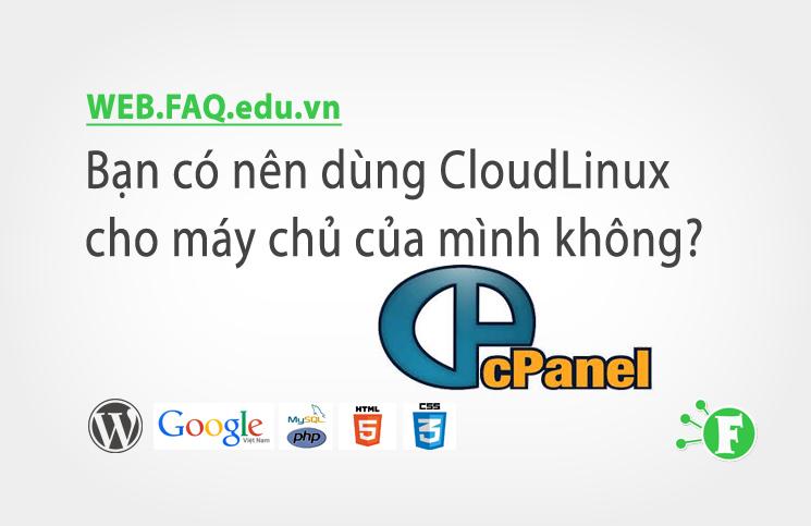 Bạn có nên dùng CloudLinux cho máy chủ của mình không?