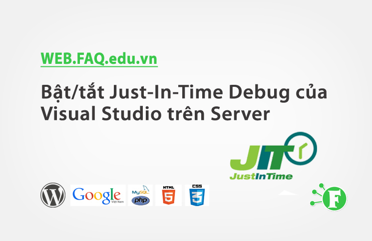 Bật/tắt Just-In-Time Debug của Visual Studio trên Server
