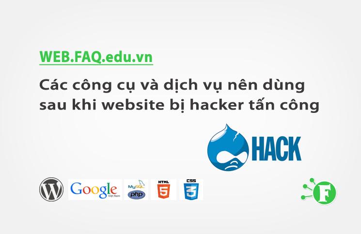 Các công cụ và dịch vụ nên dùng sau khi website bị hacker tấn công