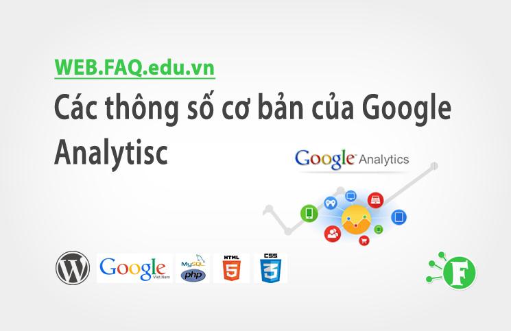 Các thông số cơ bản của Google Analytisc