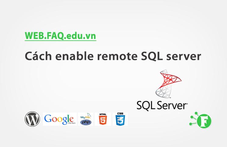 Cách enable remote SQL server