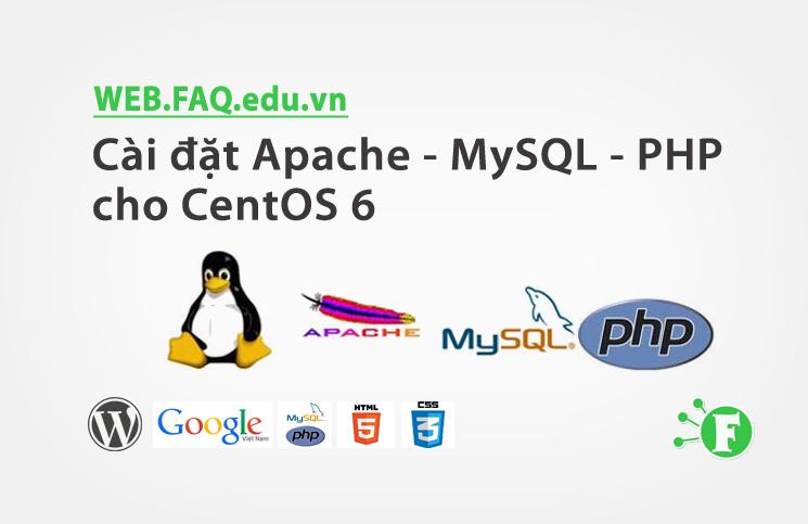 Cài đặt Apache – MySQL – PHP cho CentOS 6