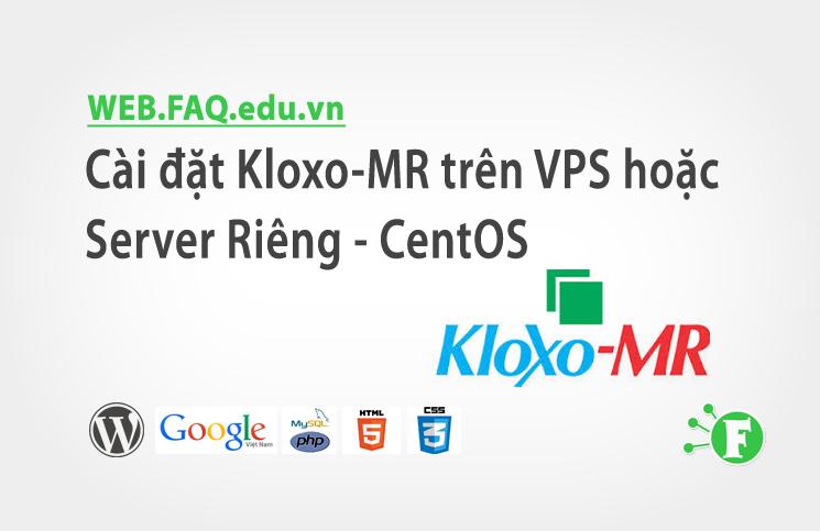 Cài đặt Kloxo-MR trên VPS hoặc Server Riêng – CentOS