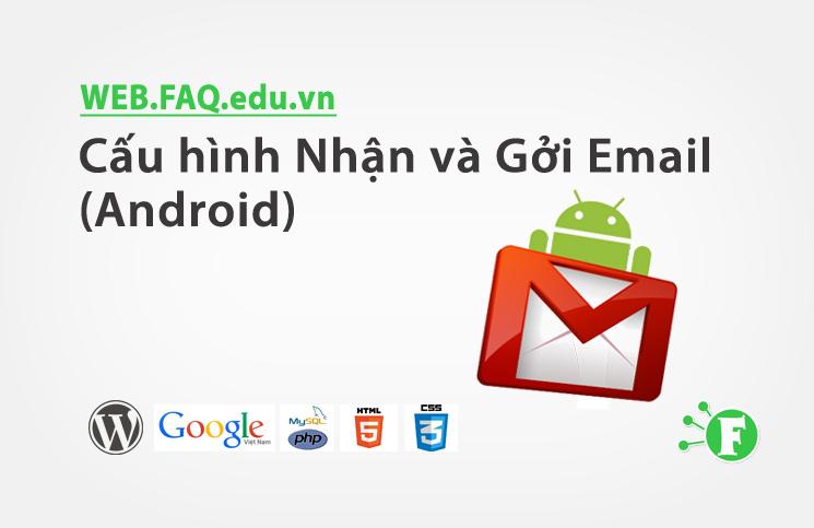 Cấu hình Nhận và Gởi Email (Android)