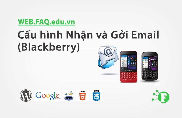 Cấu hình Nhận và Gởi Email (Blackberry)