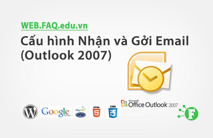 Cấu hình Nhận và Gởi Email (Outlook 2007)