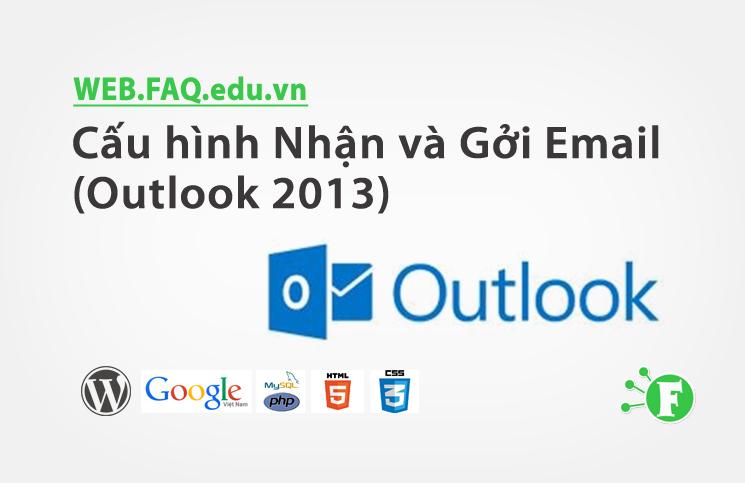 Cấu hình Nhận và Gởi Email (Outlook 2013)