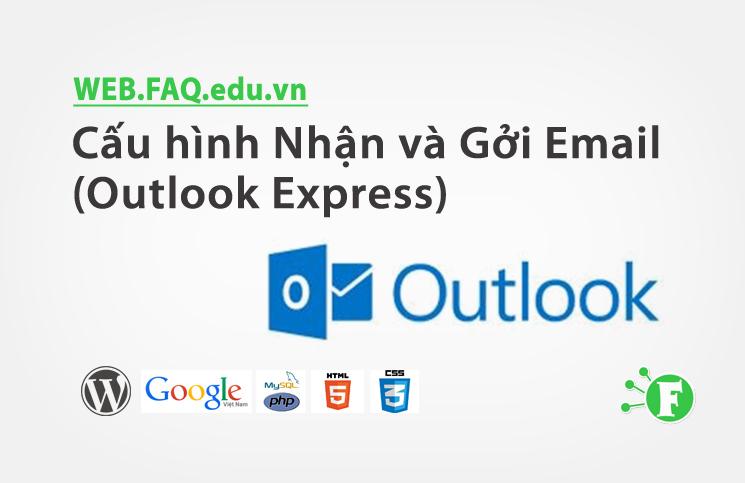 Cấu hình Nhận và Gởi Email (Outlook Express)