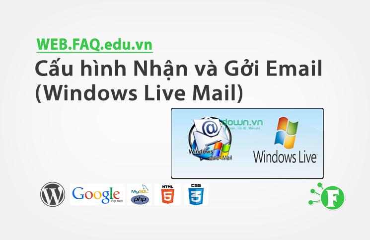 Cấu hình Nhận và Gởi Email (Windows Live Mail)