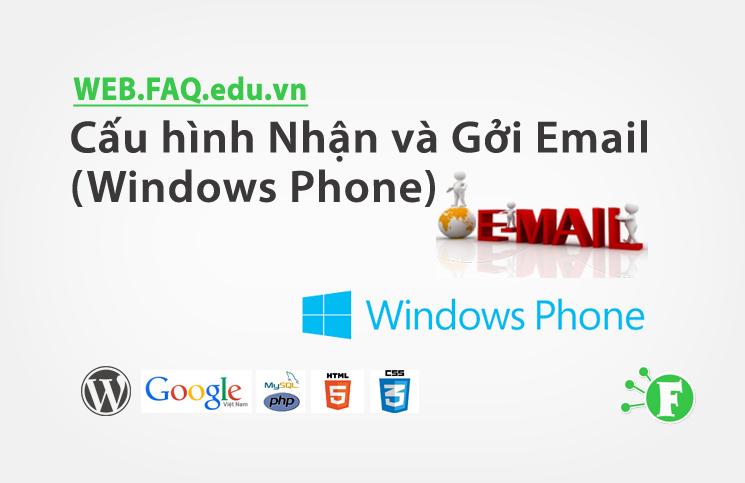 Cấu hình Nhận và Gởi Email (Windows Phone)