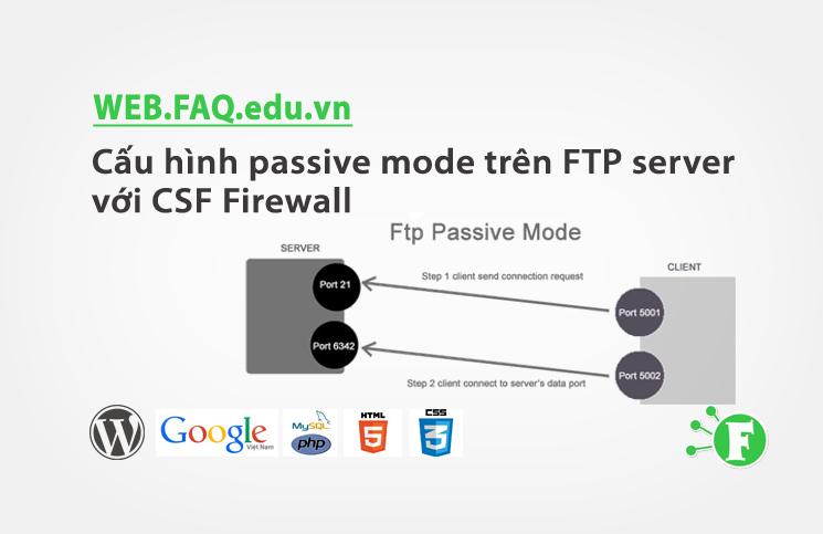 Cấu hình passive mode trên FTP server với CSF Firewall