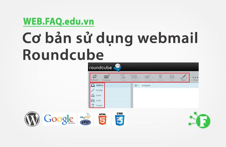 Cơ bản sử dụng webmail Roundcube