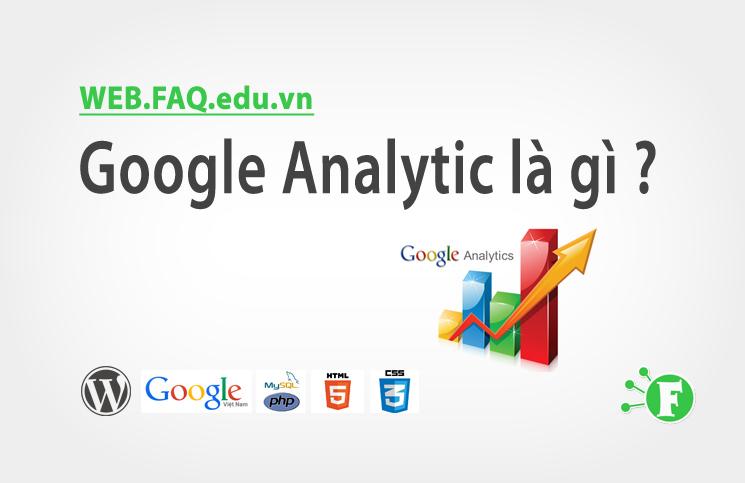 Google Analytic là gì ?