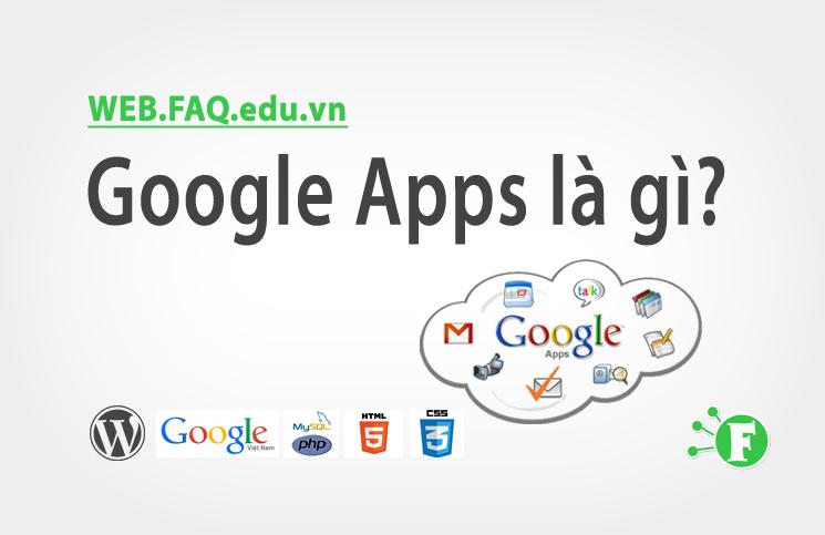 Google Apps là gì?