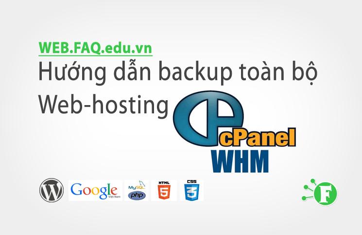Hướng dẫn backup toàn bộ Web-hosting