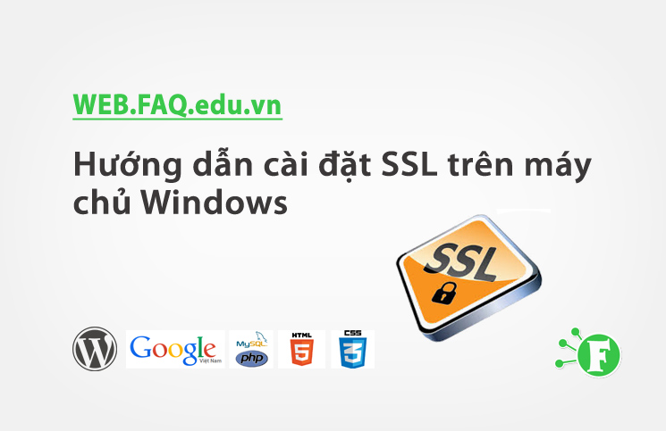 Hướng dẫn cài đặt SSL trên máy chủ Windows