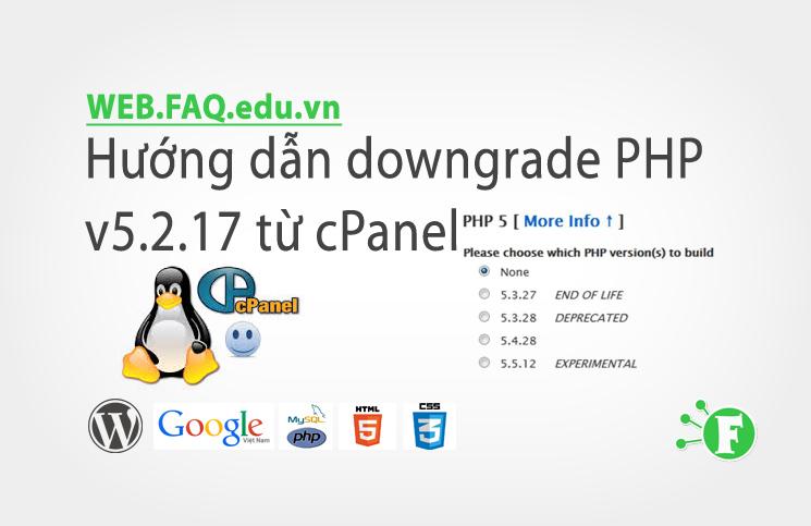 Hướng dẫn downgrade PHP v5.2.17 từ cPanel