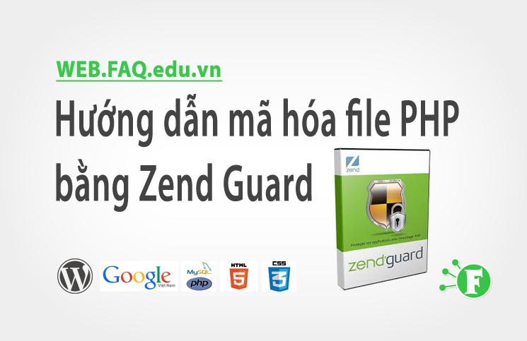 Hướng dẫn mã hóa file PHP bằng Zend Guard