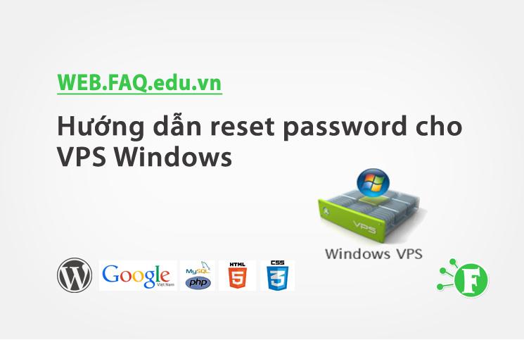 Hướng dẫn reset password cho VPS Windows