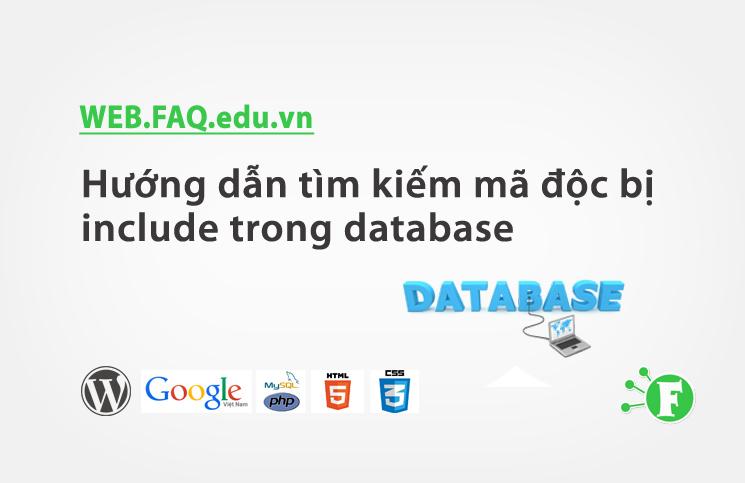 Hướng dẫn tìm kiếm mã độc bị include trong database