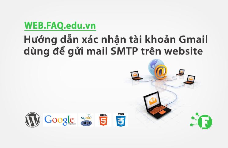 Hướng dẫn xác nhận tài khoản Gmail dùng để gửi mail SMTP trên website