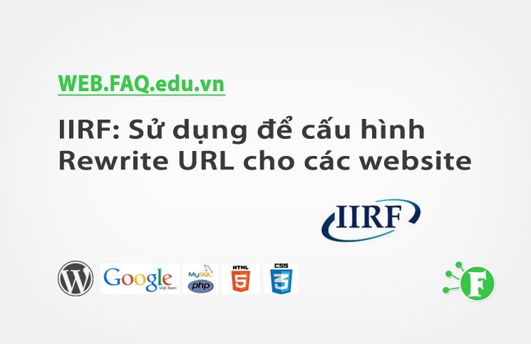 IIRF: Sử dụng để cấu hình Rewrite URL cho các website trên hosting windows