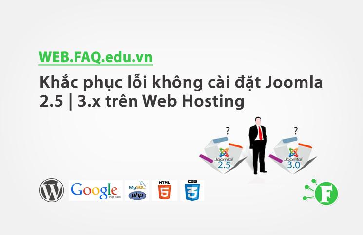 Khắc phục lỗi không cài đặt Joomla 2.5 | 3.x trên Web Hosting