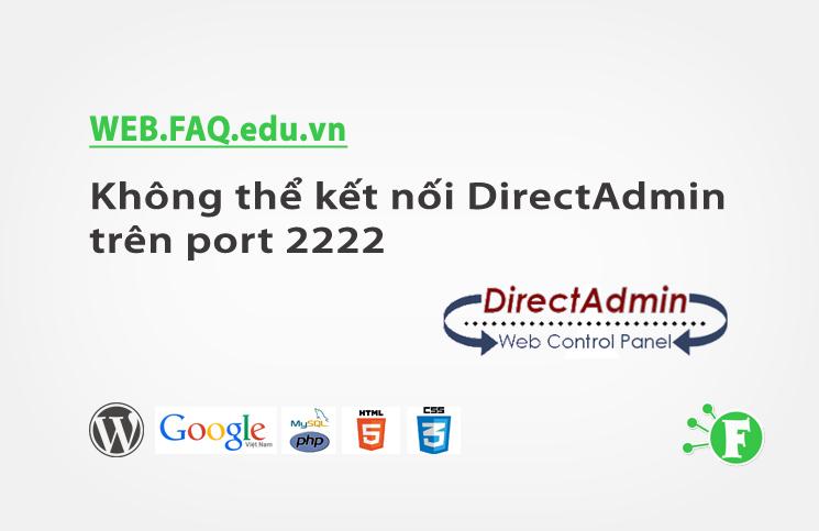 Không thể kết nối DirectAdmin trên port 2222