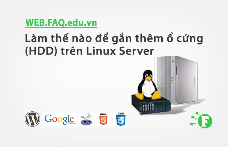 Làm thế nào để gắn thêm ổ cứng (HDD) trên Linux Server