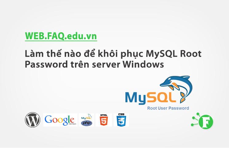 Làm thế nào để khôi phục MySQL Root Password trên server Windows
