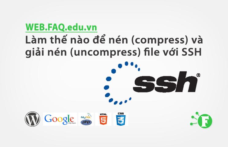 Làm thế nào để nén (compress) và giải nén (uncompress) file với SSH