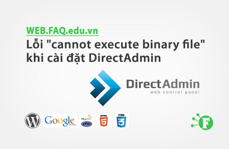 """Lỗi """"cannot execute binary file"""" khi cài đặt DirectAdmin"""