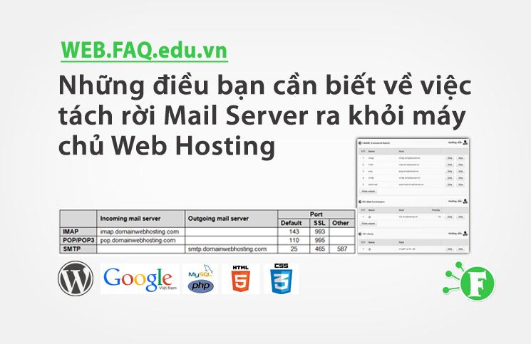 Những điều bạn cần biết về việc tách rời Mail Server ra khỏi máy chủ Web Hosting