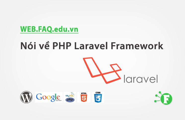 Nói về PHP Laravel Framework