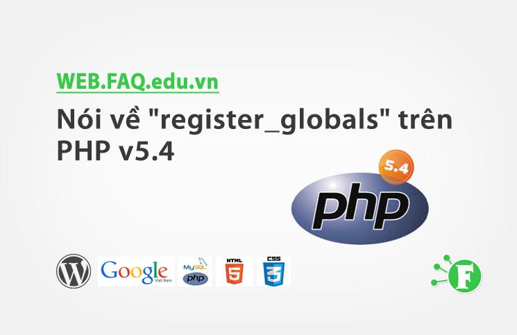 "Nói về ""register_globals"" trên PHP v5.4"
