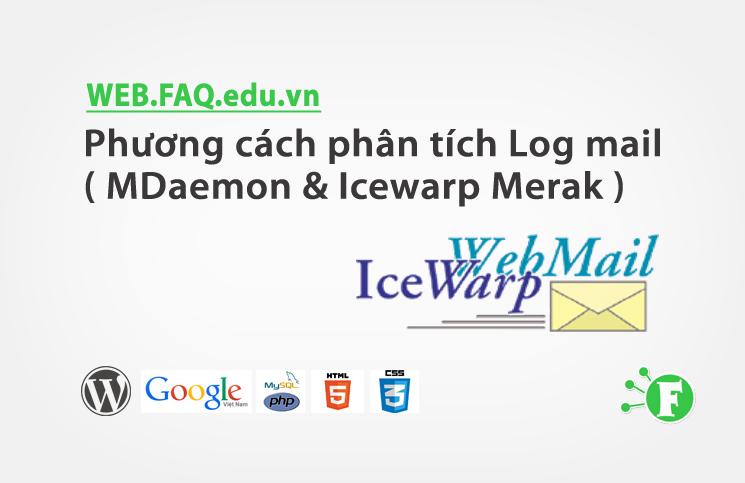 Phương cách phân tích Log mail ( MDaemon & Icewarp Merak )