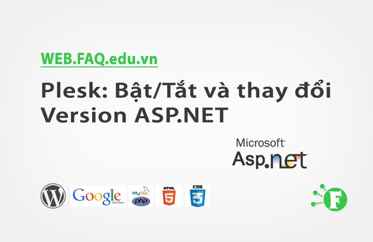 Plesk: Bật/Tắt và thay đổi Version ASP.NET