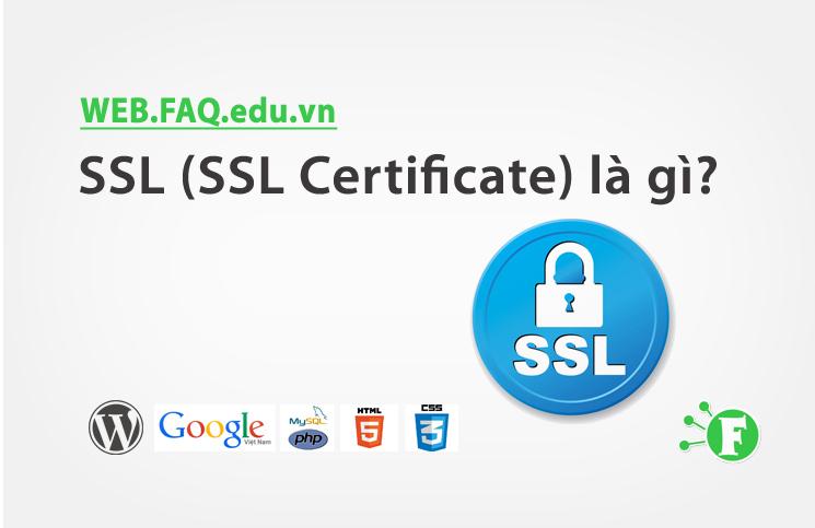 SSL (SSL Certificate) là gì?
