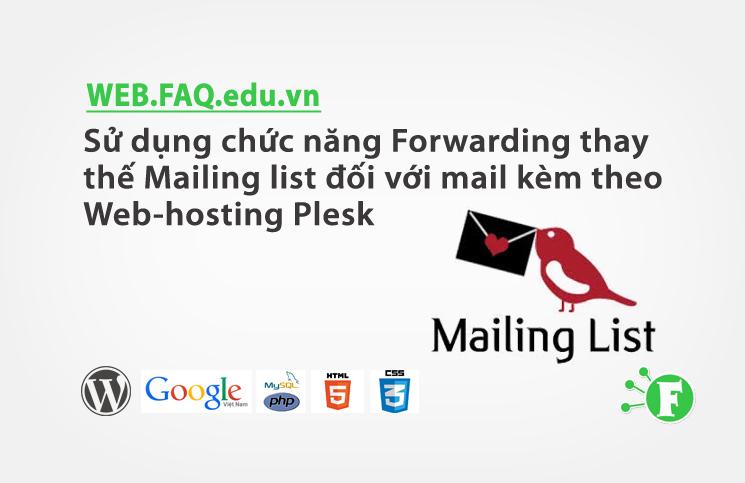 Sử dụng chức năng Forwarding thay thế Mailing list đối với mail kèm theo Web-hosting Plesk