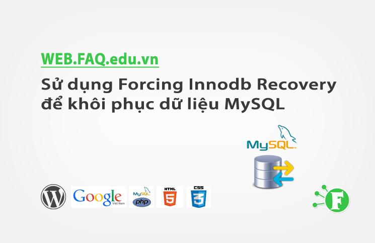 Sử dụng Forcing Innodb Recovery để khôi phục dữ liệu MySQL