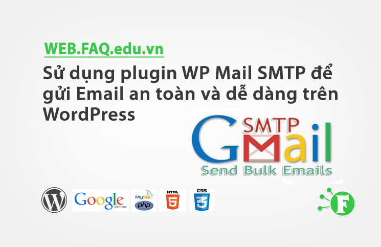 Sử dụng plugin WP Mail SMTP để gửi Email an toàn và dễ dàng trên WordPress